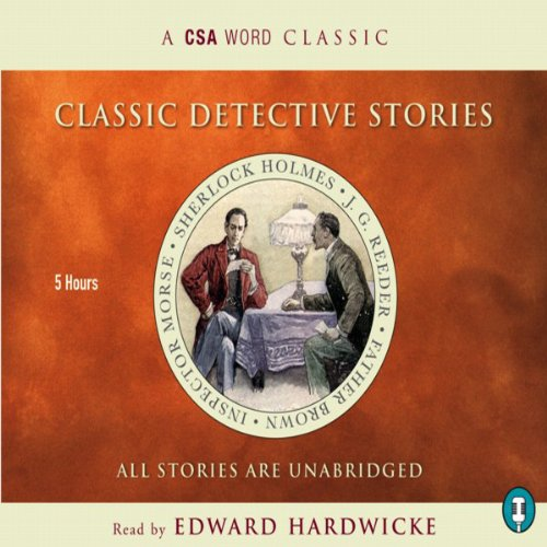 Classic Detective Stories                   By:                                                                                                                                 Arthur Conan Doyle,                                                                                        Colin Dexter,                                                                                        more                               Narrated by:                                                                                                                                 Edward Hardwicke                      Length: 4 hrs and 25 mins     9 ratings     Overall 4.3