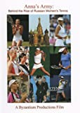 Anna s Army: Behind the Rise of Russian Women s Tennis