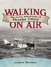 Walking on Air: The Aerial Adventures of Phoebe Omlie (Willie Morris Books in Memoir and Biography)
