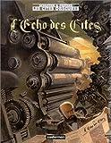 Les Cités obscures - L'Echo des cités
