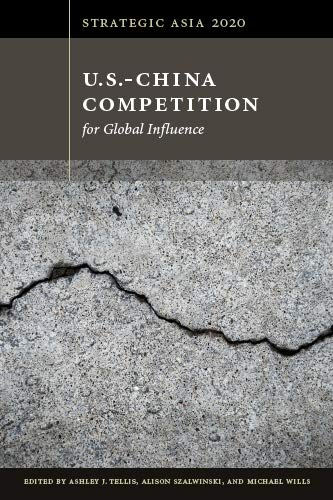 Compare Textbook Prices for Strategic Asia 2020: U.S.-China Competition for Global Influence  ISBN 9781939131591 by Ashley J. Tellis,Sheila A. Smith,Ji-Young Lee,Frédéric Grare,Syaru Shirley Lin,Chris Miller,Michael Wesley,Joseph Chinyong Liow,Carol Wise,Liselotte Odgaard,Ashley J. Tellis,Alison Szalwinski,Michael Wills