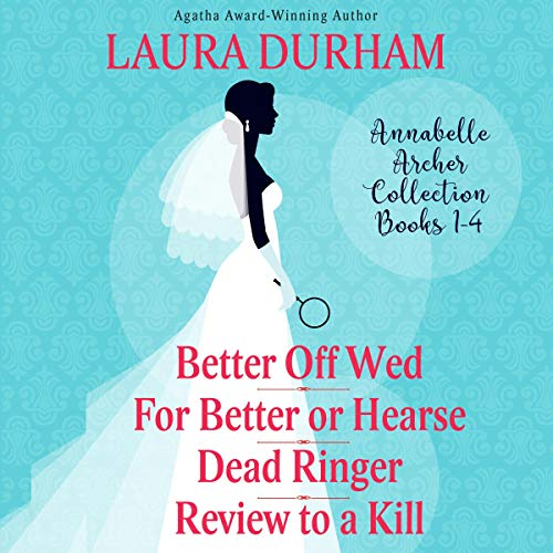 Annabelle Archer Collection Books 1-4: Annabelle Archer Wedding Planner Mystery Audiobook By Laura Durham cover art