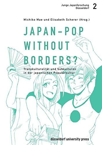 Japan-Pop without borders?: Transkulturalität und Subkulturen in der japanischen Populärkultur (Junge Japanforschung Düsseldorf, Band 2)