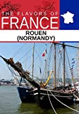 Flavors oF France, Rouen Normandy