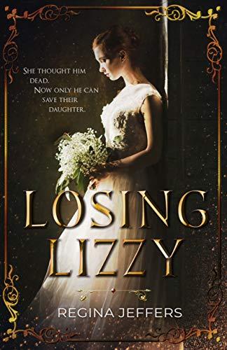 Losing Lizzy: A Pride and Prejudice Vagary (English Edition)
