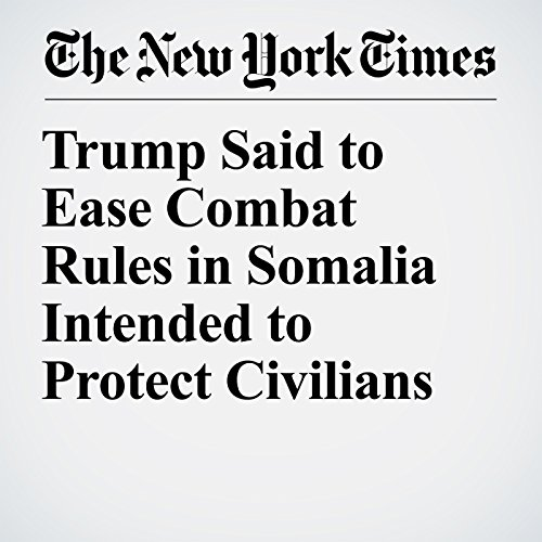 Trump Said to Ease Combat Rules in Somalia Intended to Protect Civilians copertina