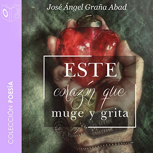 Este corazón que muge y grita [This Heart That Moans and Screams] audiobook cover art