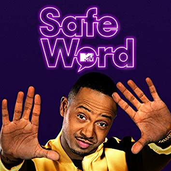 Safe Word (Official MTV Theme)