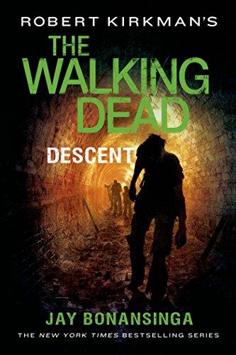 Robert Kirkman's The Walking Dead: Descent (The Walking Dead Series, 5)