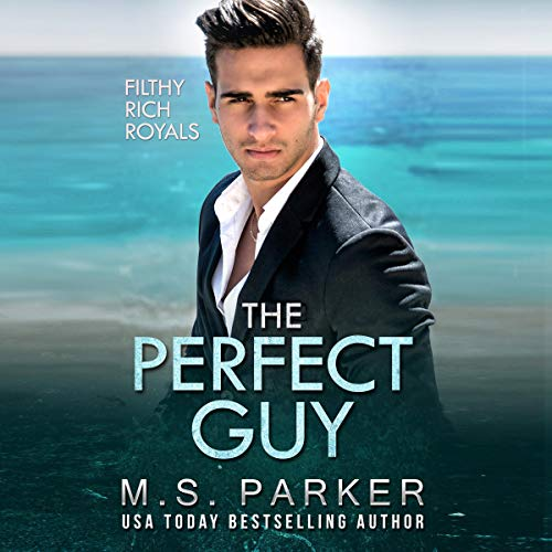 The Perfect Guy: Filthy Rich Royals audiobook cover art