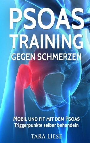 Psoas Training gegen Schmerzen: Mobil und fit mit dem Psoas - Triggerpunkte selber behandeln