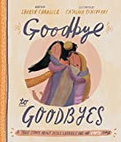 Goodbye to Goodbyes: A True Story About Jesus, Lazarus, and an Empty Tomb (Tales That Tell the Truth) - Lauren Chandler