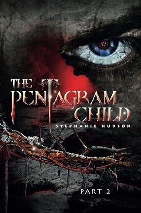 The Pentagram Child part 2: Part 2 (Afterlife Saga) (Volume 5) by Miss Stephanie Hudson(2015-07-16)