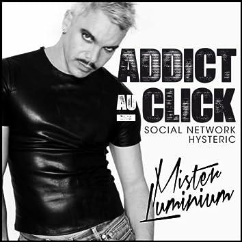 Addict au click (Social Network Hysteric)