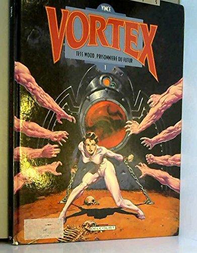Vortex, tome 1 : Tess Wood, prisonnière du futur