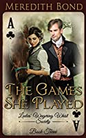 The Games She Played (The Ladies' Wagering Whist Society)