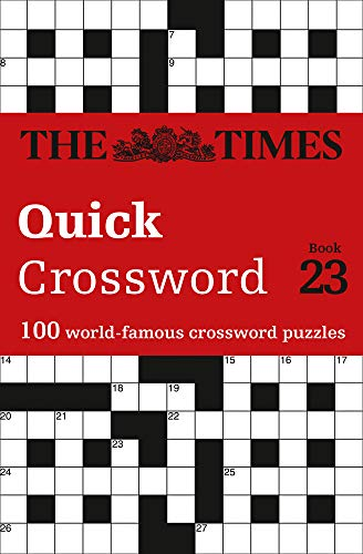 The Times Quick Crossword Book 23: 100 General Knowledge Puzzles from the Times 2 (Times Mind Games)