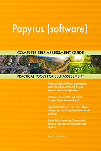 Papyrus (software) All-Inclusive Self-Assessment - More than 720 Success Criteria, Instant Visual Insights, Comprehensive Spreadsheet Dashboard, Auto-Prioritized for Quick Results