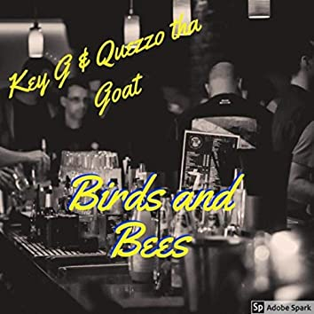Birds and Bees (feat. Quezzo Tha Goat)