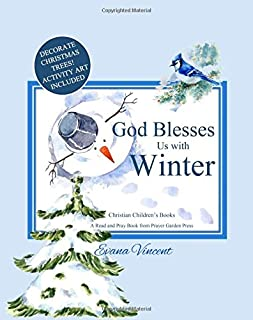 God Blesses Us with Winter: A Read and Pray Book from Prayer Garden Press Christian Children's Books by age 5-8 Decorate Christmas Trees! Activity Art ... (God Blesses Us Read and Pray) (Volume 4)