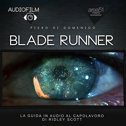 Blade Runner | Piero Di Domenico