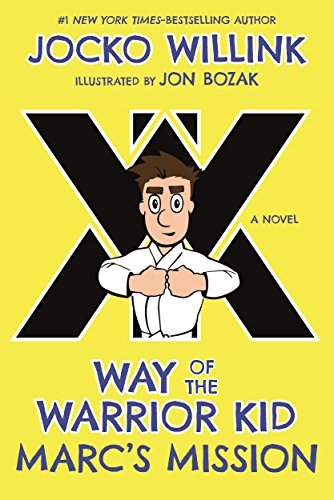 Marc's Mission: Way of the Warrior Kid (A Novel) (Way of the Warrior Kid (2))