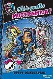 Chi è quella Mostramica?: A scuola di mostri: Monster High (Italian Edition)