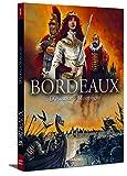 Bordeaux, Tome 1 - D'Ausone à Montaigne : De 80 000 av. J.C. à 1592