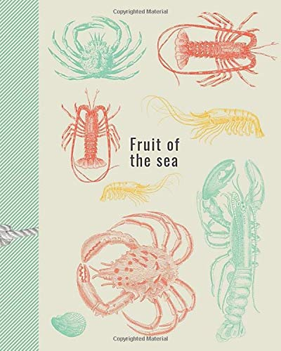 Fruit Of The Sea:: Fruit Of The Sea: Journal, notebook with beautiful sea life cover.