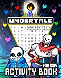 Undertale Activity Book For Kids: Guide Your Beloved Kids To A Successful Goal By The Fantastic Activity Book, Learning Various New Things While Having Fun With Undertale Designs And Interesting Games