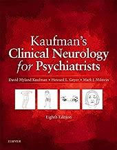 Kaufman's Clinical Neurology for Psychiatrists E-Book (Major Problems in Neurology)