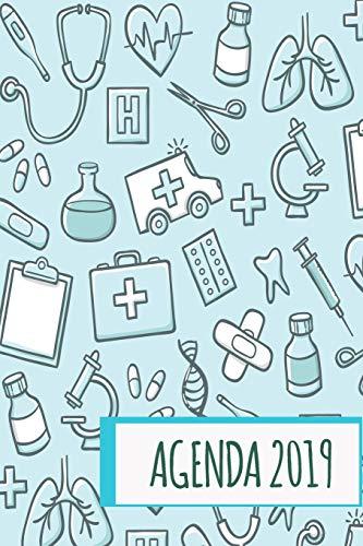 Agenda 2019: Agenda Mensual Y Semanal + Organizador I Cubierta Con Tema de Enfermeria I Enero 2019 a Diciembre 2019 6 X 9in