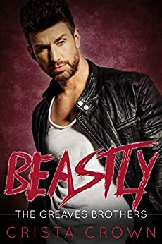 Beastly: An Mpreg Romance (The Greaves Brothers Book 1) by [Crista Crown]