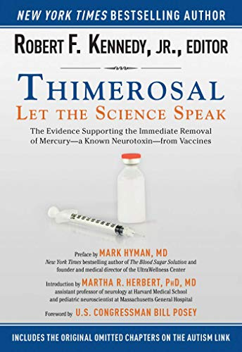 Thimerosal: Let the Science Speak: The Evidence Supporting the Immediate Removal of Mercury?a Known