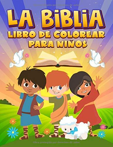 La Biblia: Libro de colorear para niños: 35 páginas con versículos de las Sagradas Escrituras e historias bíblicas para 3-10 años