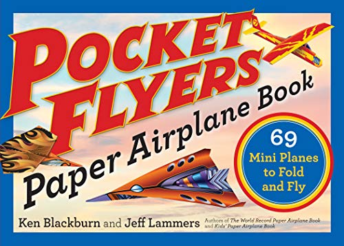 Blackburn, K: Pocket Flyers Paper Airplane Book: 69 Mini Planes to Fold and Fly (Paper Airplanes)