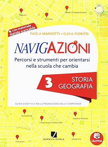 Navigazioni. Storia geografia. Con espansione online. Per la 3ª classe elementare. Con CD-ROM