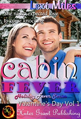 Cabin Fever (Holiday Fever Series (Valentine's) Book 1) by [Lexi Miles]