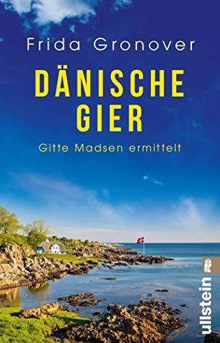 Dänische Gier: Gitte Madsen ermittelt (Ein Gitte-Madsen-Krimi 3)