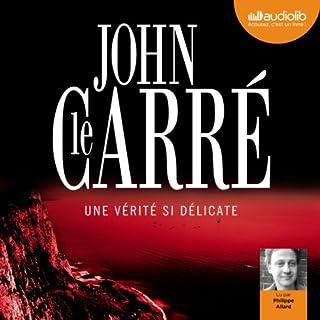 Une vérité si délicate                   De :                                                                                                                                 John le Carré                               Lu par :                                                                                                                                 Philippe Allard                      Durée : 11 h et 23 min     16 notations     Global 3,4