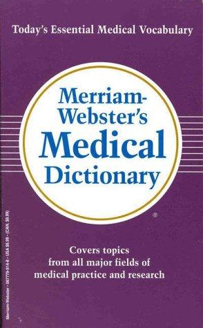 Merriam-Webster's Medical Dictionary: A Prescription for Understanding