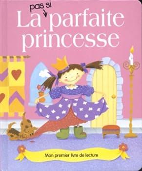 Paperback La Pas Si Parfaite Princesse [French] Book
