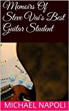 Memoirs Of Steve Vai's Best Guitar Student (English Edition)