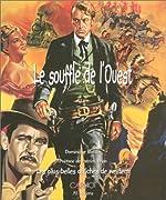 Le Souffle de l'Ouest - Les Plus Belles Affiches de Western de Dominique Blattlin