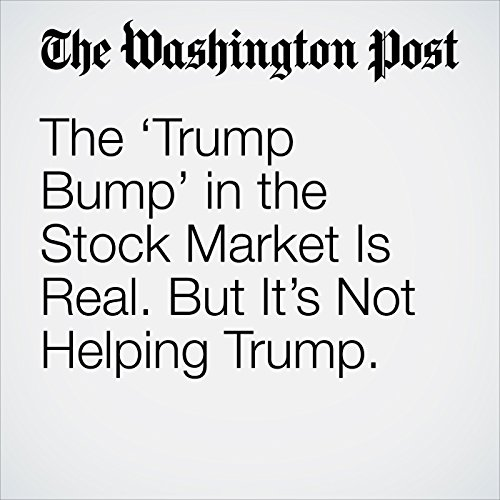 The 'Trump Bump' in the Stock Market Is Real. But It's Not Helping Trump. copertina