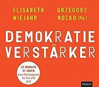 Demokratieverstaerker: 12 Monate, 21 Ideen: Eine Politikagenda fuer hier und jetzt