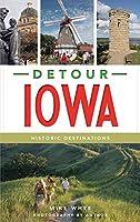Detour Iowa: Historic Destinations