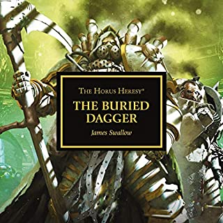 Book 54: The Buried Dagger     The Horus Heresy              By:                                                                                                                                 James Swallow                               Narrated by:                                                                                                                                 Jonathan Keeble                      Length: 12 hrs and 41 mins     211 ratings     Overall 4.8