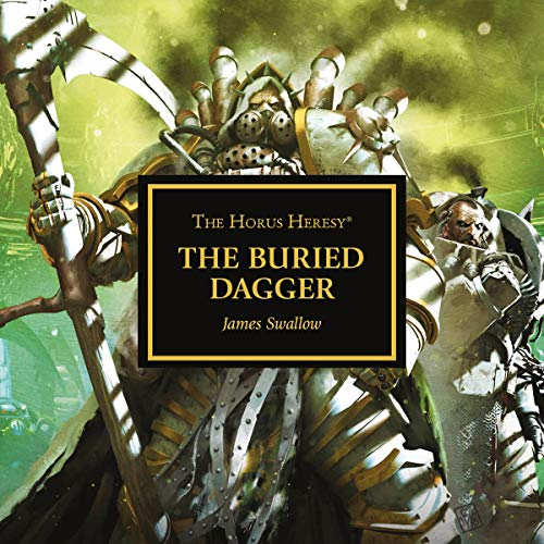 The Buried Dagger     The Horus Heresy              By:                                                                                                                                 James Swallow                               Narrated by:                                                                                                                                 Jonathan Keeble                      Length: 12 hrs and 41 mins     292 ratings     Overall 4.8