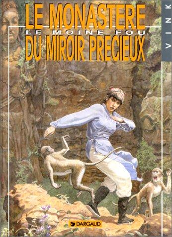 Le Moine fou, tome 5 : Le monastère du miroir précieux